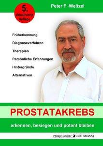 Prostatakrebs erkennen, besiegen und potent bleiben
