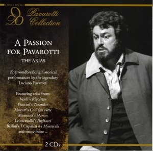 A Passion for Pavarotti: The Arias