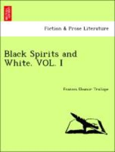 Black Spirits and White. VOL. I