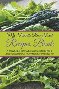 My Favorite Raw Food Recipes Book