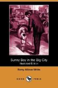 Sunny Boy in the Big City (Illustrated Edition) (Dodo Press)