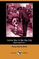 Sunny Boy in the Big City (Illustrated Edition) (Dodo Press) - zum Schließen ins Bild klicken
