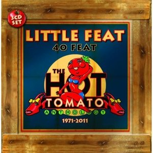 40 Feat/Hot Tomato Anthology 1971-2011