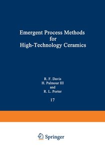 Emergent Process Methods for High-Technology Ceramics