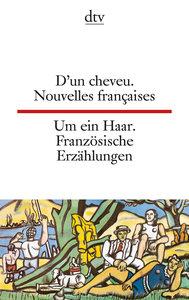 Um ein Haar. Französische Erzählungen. Nouvelles francaises