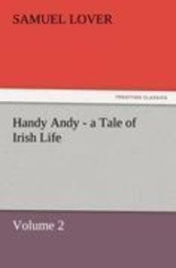 Handy Andy - a Tale of Irish Life