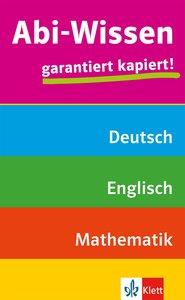 Abi-Wissen Mathematik, Deutsch, Englisch