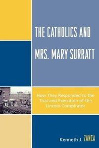 The Catholics and Mrs. Mary Surratt
