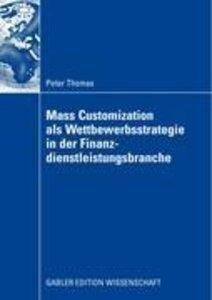 Mass Customization als Wettbewerbsstrategie in der Finanzdienstl