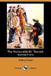 The Honourable Mr. Tawnish (Illustrated Edition) (Dodo Press)