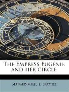 The Empress Eugénie and her circle