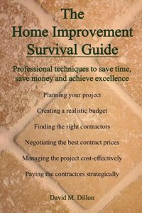 The Home Improvement Survival Guide
