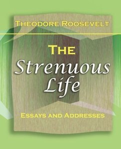The Strenuous Life (1900)