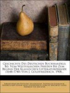 Geschichte Des Deutschen Buchhandels: Bd. Vom Westfälischen Frie