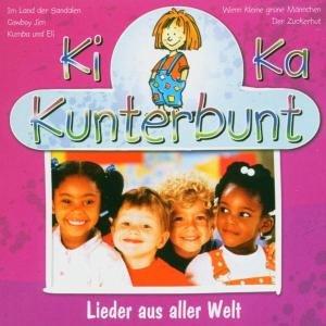 Ki Ka Kunterbunt-Lieder Aus Aller Welt