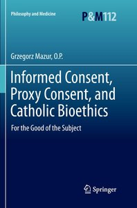 Informed Consent, Proxy Consent, and Catholic Bioethics