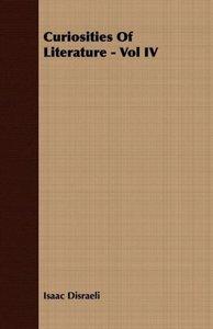 Curiosities of Literature - Vol IV