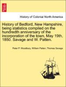 History of Bedford, New Hampshire, being statistics compiled on