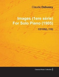 Images (1ere S Rie) by Claude Debussy for Solo Piano (1905) Cd10