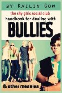 Handbook for Dealing with Bullies and Other Meanies (Shy Girls S