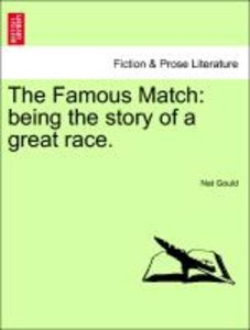 The Famous Match: being the story of a great race.