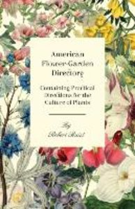 American Flower-Garden Directory; Containing Practical Direction