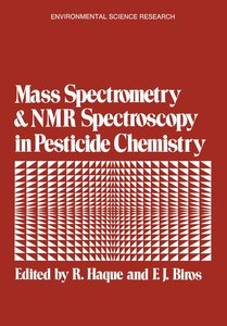 Mass Spectrometry and NMR Spectroscopy in Pesticide Chemistry
