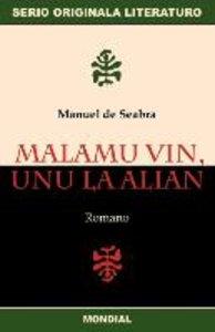Malamu Vin, Unu La Alian (Originala Romano En Esperanto)