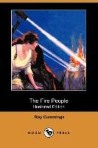 The Fire People (Illustrated Edition) (Dodo Press)