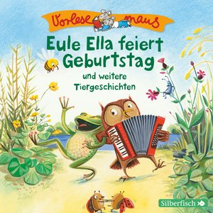 Vorlesemaus: Eule Ella feiert Geburtstag und weitere Tiergeschic