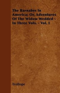 The Barnabys In America; Or, Adventures Of The Widow Wedded - In