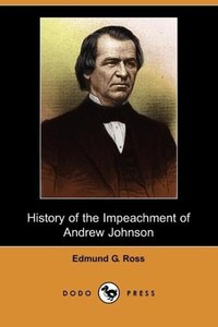 History of the Impeachment of Andrew Johnson (Dodo Press)