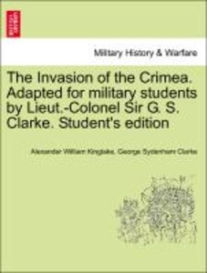 The Invasion of the Crimea. Adapted for military students by Lie