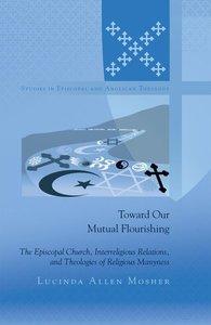 Toward Our Mutual Flourishing