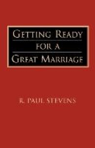 Getting Ready for a Great Marriage