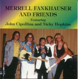 Merrell Fankhauser &Friends(N Hopkins/J Cipollina)
