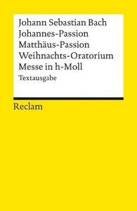 Johannes-Passion / Matthäus-Passion / Weihnachts-Oratorium / Mes