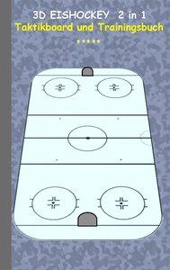 3D Eishockey 2 in 1 Taktikboard und Trainingsbuch