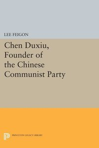 Chen Duxiu, Founder of the Chinese Communist Party