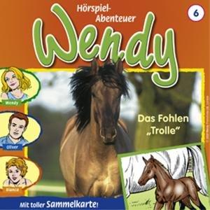 Wendy 06. Das Fohlen Trolle