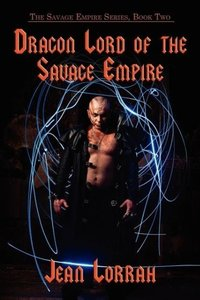 Dragon Lord of the Savage Empire (the Savage Empire Series, Book