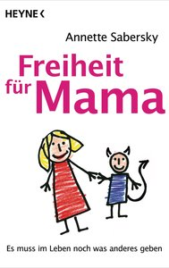 Freiheit für Mama