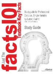 Studyguide for Professional Calculus, Single Variable by Lutzer,
