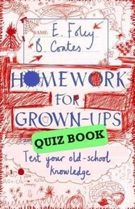 Homework for Grown-ups Quiz Book