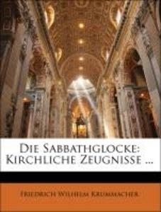 Die Sabbathglocke: Kirchliche Zeugnisse ...