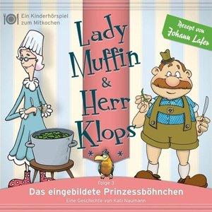 Lady Muffin & Herr Klops 03: Das eingebildete Prinzessböhnchen