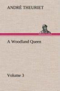 A Woodland Queen - Volume 3