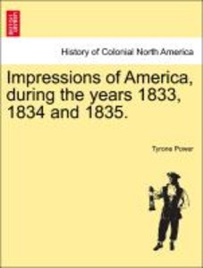 Impressions of America, during the years 1833, 1834 and 1835. VO