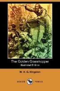 The Golden Grasshopper (Illustrated Edition) (Dodo Press)
