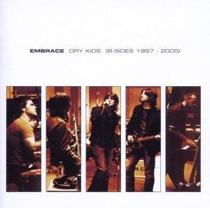 Embrace: Dry Kids (B-Sides 1997-2005)